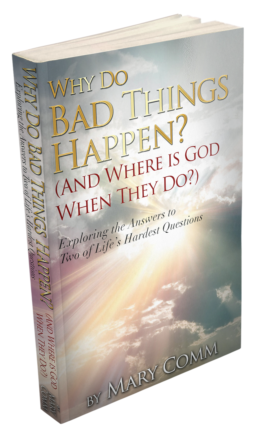 Why Do Bad Things Happen? (And Where Is God When They Do?)